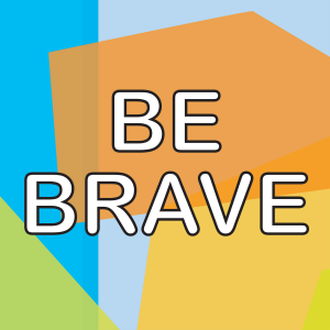 BE_BRAVE_ARTWORK