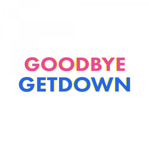 GOODBYE_GETDOWN_artwork