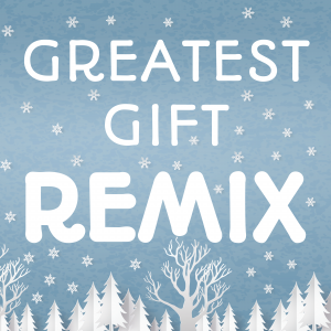 Greatest_Gift_Remix_COVER